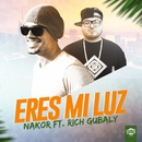 Eres mi luz (feat. Rich Gubaly) (Single)/Nakor