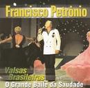 Valsas Brasileiras - Bodas de Prata/Francisco Petrônio