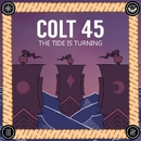 The Tide is Turning/Colt 45