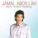 Mati Hidup Semula/Jamal Abdillah