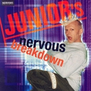 Junior's Nervous Breakdown/Junior Vasquez