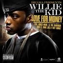 Love For Money (feat. LA The Darkman, Gucci Mane, Bun B, Flo Rida, Yung Joc & Trey Songz)/Drama Presents Willie the Kid
