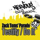 Testify / Do It/Zack Toms' Parade