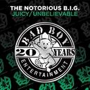 Juicy / Unbelievable/Notorious B.I.G.