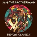 Dig The Classics/JEFF the Brotherhood