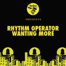 Wanting More/Rhythm Operator