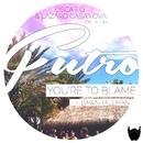 You're To Blame feat. Dawn Tallman/Oscar G, Lazaro Casanova, Futro