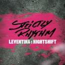 Nightshift/Leventina