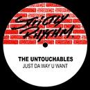 Just Da Way U Want/The Untouchables