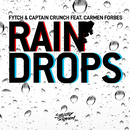 Raindrops/Fytch, Captain Crunch & Carmen Forbes