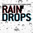 Raindrops/Fytch, Captain Crunch & Carmen Forbes