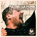 Next To You (Sweat)/Patric La Funk