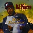 Mind Explosion/DJ Pierre