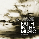 Faith in the Music (feat. Tom Skyler) [EDV Remix]/Mark Bale