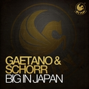 Big In Japan/Gaetano & Schorr