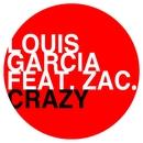 Crazy (feat. Zac.)/Louis Garcia