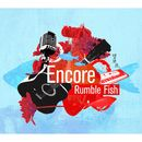 Encore (Digital Single)/rumble fish