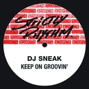 Keep On Groovin'/DJ Sneak