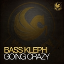 Going Crazy/Bass Kleph