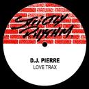 Love Trax/D.J. Pierre
