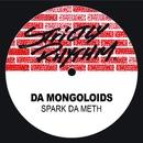 Spark Da Meth/Da Mongoloids