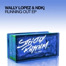 Running Out EP/Wally Lopez & NDKj