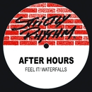 Feel It / Waterfalls/After Hours