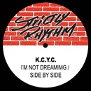 I'm Not Dreaming / Side By Side/K.C.Y.C.
