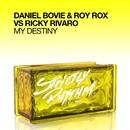 My Destiny/Daniel Bovie & Roy Rox & Ricky Rivaro