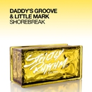 Shorebreak/Daddy's Groove & Little Mark