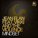 Mindset (feat. Vikki And The Violence)/Jean Elan