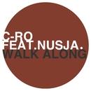 Walk Along (feat. Nusja)/C-Ro