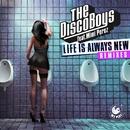 Life Is Always New  (feat. Mimi Perez) [Remixes]/The Disco Boys