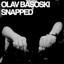 Snapped/Olav Basoski