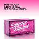 The Russian March/Dirty South & Bob Sinclar