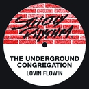 Lovin' Flowin'/The Underground Congregation