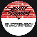 The Beat That Makes U Move/Bass Hitt & Dreamgirl Vee
