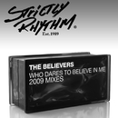 Who Dares to Believe In Me? (2009 Mixes)/The Believers