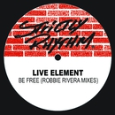Be Free (Remixes)/Live Element