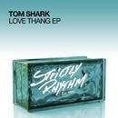 Love Thang EP/Tom Shark