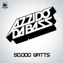 50.000 Watts/Azzido Da Bass