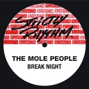 Break Night/The Mole People