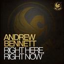 Right Here, Right Now/Andrew Bennett