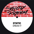 Dream It/Static