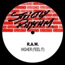 Higher (Feel It)/R.A.W.