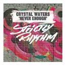 Never Enough/Crystal Waters