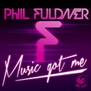 Music Got Me/Phil Fuldner