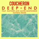 Deep End (feat. Eastside and Mayer Hawthorne) [Matoma Remix]/Coucheron
