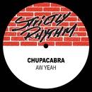 Aw Yeah/Chupacabra