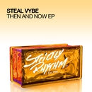 Then And Now EP/Steal Vybe